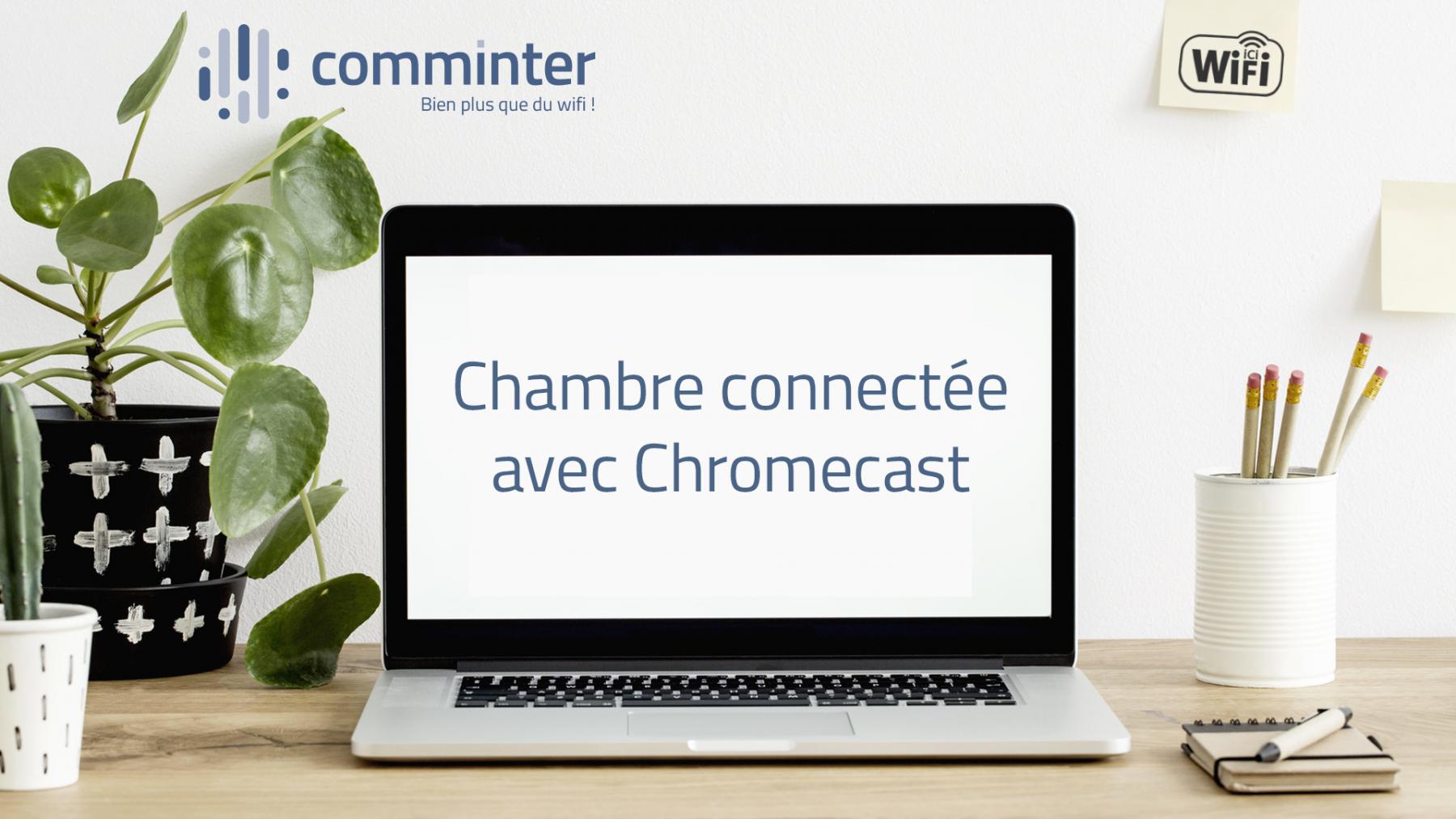 Installation Chromecast dans les chambres d'hôtel